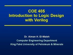 COE 405 Introduction to Logic Design with Verilog