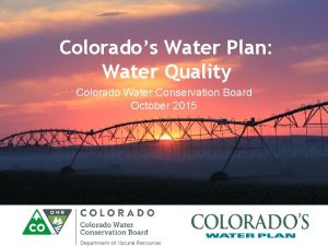 Colorados Water Plan Water Quality Colorado Water Conservation