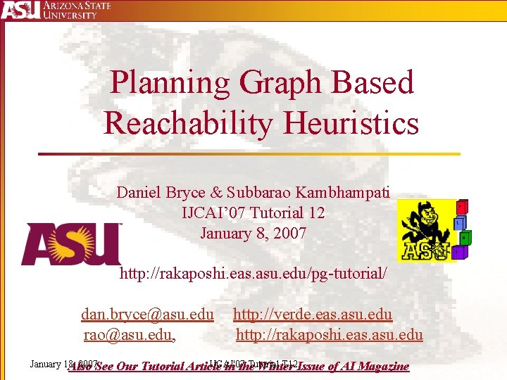 Planning Graph Based Reachability Heuristics Daniel Bryce Subbarao