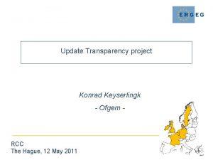 Update Transparency project Konrad Keyserlingk Ofgem RCC The