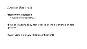 Course Business Homework 3 Released Due Tuesday October