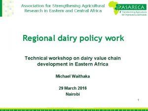 Regional dairy policy work Technical workshop on dairy