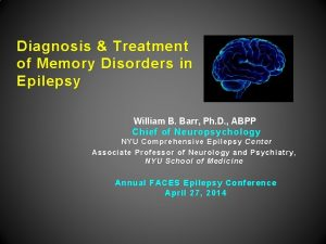 Diagnosis Treatment of Memory Disorders in Epilepsy William