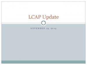 LCAP Update NOVEMBER 19 2014 Goals Placerville schools