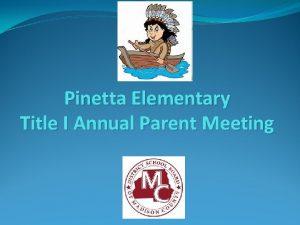 Pinetta Elementary Title I Annual Parent Meeting Agenda