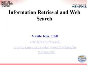 Information Retrieval and Web Search Vasile Rus Ph