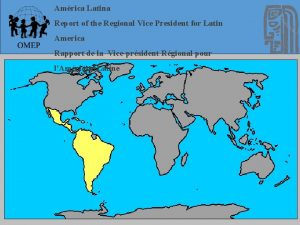 Amrica Latina Report of the Regional Vice President