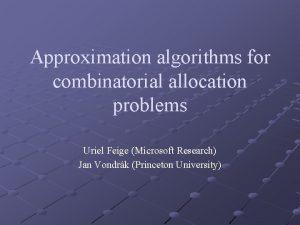 Approximation algorithms for combinatorial allocation problems Uriel Feige