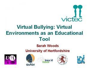 Virtual Bullying Virtual Environments as an Educational Tool