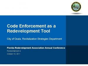 Code Enforcement as a Redevelopment Tool City of
