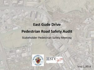 East Gude Drive Pedestrian Road Safety Audit Stakeholder