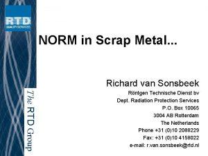 NORM in Scrap Metal Richard van Sonsbeek The
