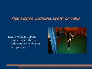 KICK BOXING NATIONAL SPORT OF CHINA Kick Boxing