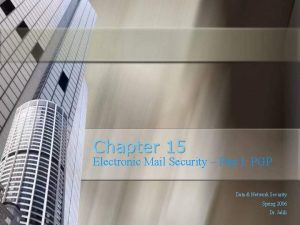 Chapter 15 Electronic Mail Security Part I PGP