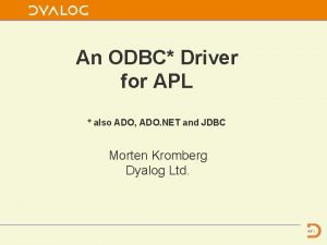 An ODBC Driver for APL also ADO ADO