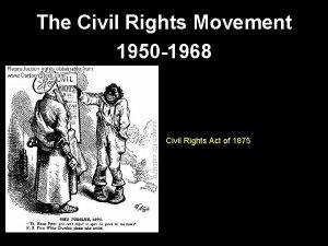 The Civil Rights Movement 1950 1968 Civil Rights