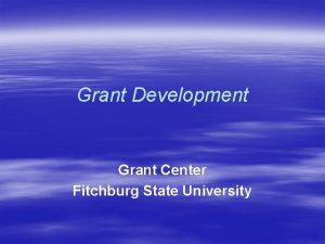 Grant Development Grant Center Fitchburg State University Who