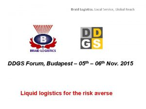 Braid Logistics Local Service Global Reach BRAID LOGISTICS