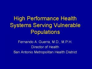 High Performance Health Systems Serving Vulnerable Populations Fernando