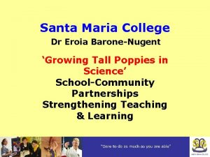 Santa Maria College Dr Eroia BaroneNugent Growing Tall