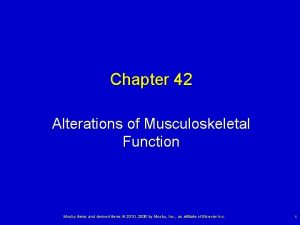 Chapter 42 Alterations of Musculoskeletal Function Mosby items
