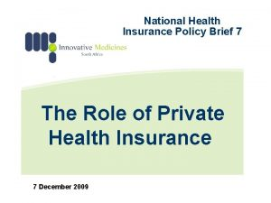 National Health Insurance Policy Brief 7 The Role