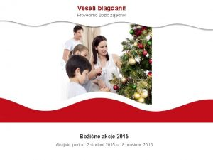 Veseli blagdani Provedimo Boi zajedno Boine akcje 2015