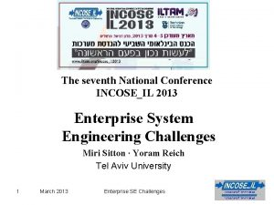 The seventh National Conference INCOSEIL 2013 Enterprise System