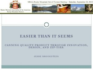 EASIER THAN IT SEEMS CANNING QUALITY PRODUCT THROUGH