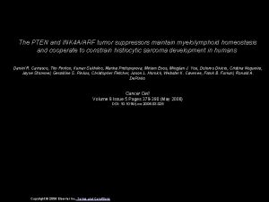 The PTEN and INK 4 AARF tumor suppressors