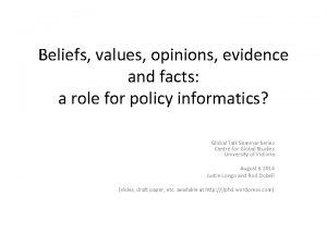 Beliefs values opinions evidence and facts a role