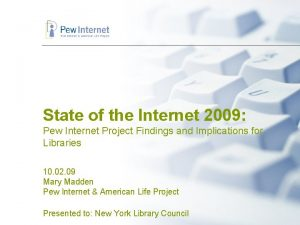 State of the Internet 2009 Pew Internet Project