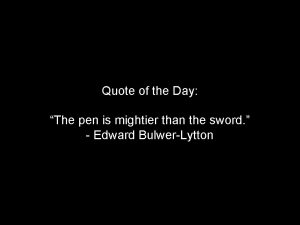Quote of the Day The pen is mightier