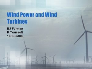 Wind Power and Wind Turbines BJ Furman K