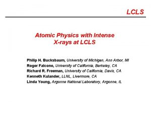 LCLS Atomic Physics with Intense Xrays at LCLS