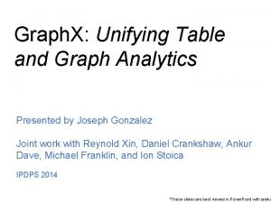 Graph X Unifying Table and Graph Analytics Presented