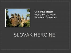 Comenius project Woman of the world Wonders of