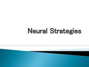 Neural Strategies Neural strategies such as hydrotherapy and