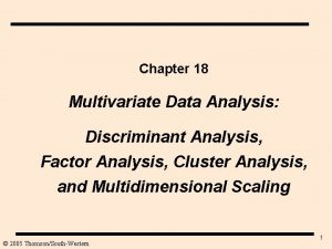Chapter 18 Multivariate Data Analysis Discriminant Analysis Factor