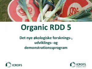 Organic RDD 5 Det nye kologiske forsknings udviklings