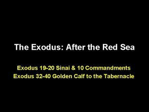 The Exodus After the Red Sea Exodus 19