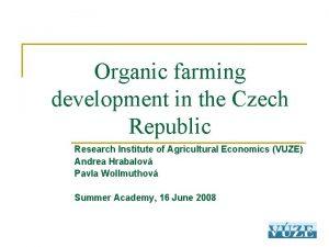Organic farming development in the Czech Republic Research