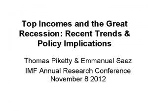 Top Incomes and the Great Recession Recent Trends