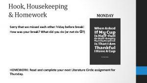 Hook Housekeeping Homework MONDAY Sorry that we missed