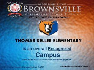 EXCELLENCE The Keller Instinct THOMAS KELLER ELEMENTARY is