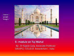 Source google images E module on Taj Mahal