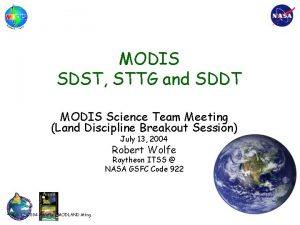 MODIS SDST STTG and SDDT MODIS Science Team