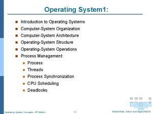 Operating System 1 n Introduction to Operating Systems