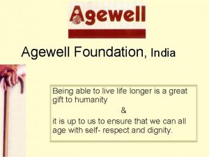 Agewell Foundation India Being able to live life
