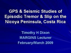 GPS Seismic Studies of Episodic Tremor Slip on